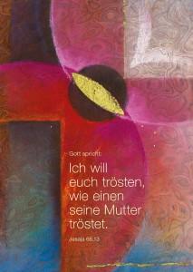 """Gedanken und Bausteine zur Jahreslosung 2016: Gott spricht: """"Ich will euch trösten, wie eine Mutter tröstet."""""""