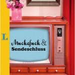 Buchtipp: Muckefuck & Sendeschluss - Wörter außer Betrieb