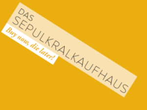 Das Sepulkralkaufhaus – Buy now, die later! – ab 24. Juli in Kassel